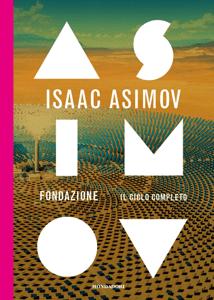 Fondazione. Il ciclo completo - Isaac Asimov pdf download