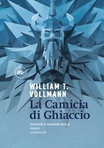 La Camicia di Ghiaccio - William T. Vollmann pdf download