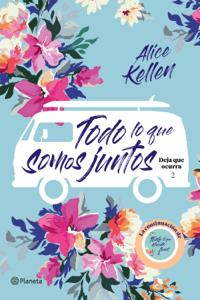 Todo lo que somos juntos - Alice Kellen pdf download