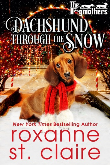 Dachshund Through the Snow by Roxanne St. Claire PDF Download