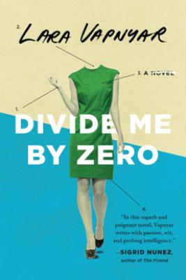 Divide Me By Zero - Lara Vapnyar