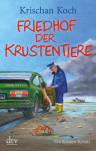 Friedhof der Krustentiere - Krischan Koch pdf download