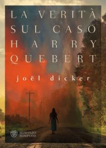 La verità sul caso Harry Quebert - Joël Dicker pdf download