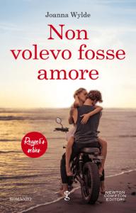 Non volevo fosse amore - Joanna Wylde pdf download