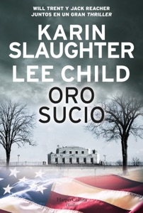 Oro sucio - Karin Slaughter & Lee Child pdf download