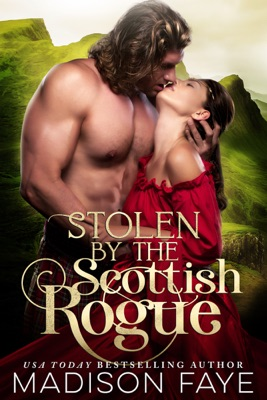 Stolen By The Scottish Rogue - Madison Faye pdf download