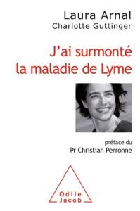 J'ai surmonté la maladie de Lyme - Christian Perronne pdf download