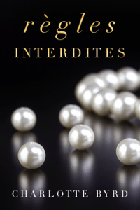 Règles interdites - Charlotte Byrd pdf download