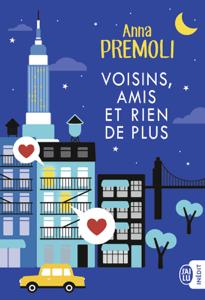 Voisins, amis et rien de plus - Anna Premoli pdf download