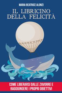 Il Libricino della Felicità - MariaBeatrice Alonzi pdf download