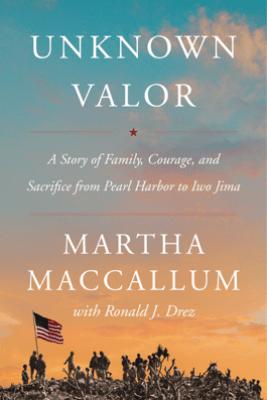 Unknown Valor - Martha MacCallum