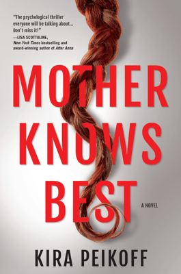 Mother Knows Best - Kira Peikoff pdf download