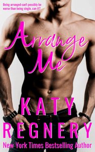 ARRANGE ME (The Arranged Duo #1) - Katy Regnery pdf download