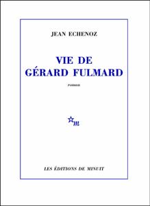 Vie de Gérard Fulmard - Jean Echenoz pdf download