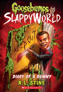 Diary of a Dummy (Goosebumps SlappyWorld #10) - R. L. Stine pdf download