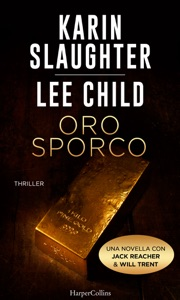 Oro sporco - Karin Slaughter & Lee Child pdf download