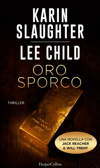 Oro sporco by Karin Slaughter & Lee Child pdf download