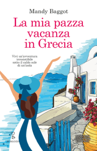 La mia pazza vacanza in Grecia - Mandy Baggot pdf download