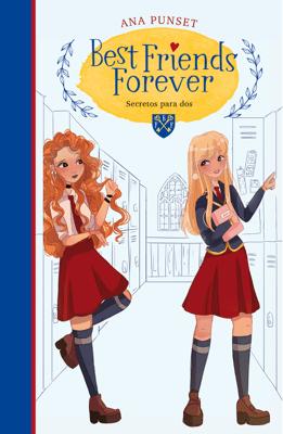 Secretos para dos (Best Friends Forever 2) - Ana Punset pdf download