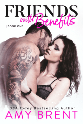 Friends with Benefits - Amy Brent