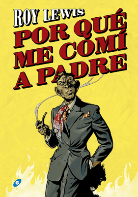 Por qué me comí a padre - Roy Lewis pdf download