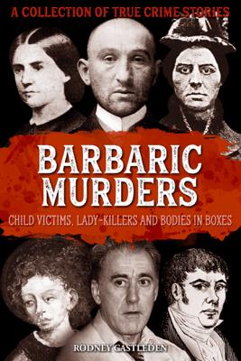 Barbaric Murders - Rodney Castleden