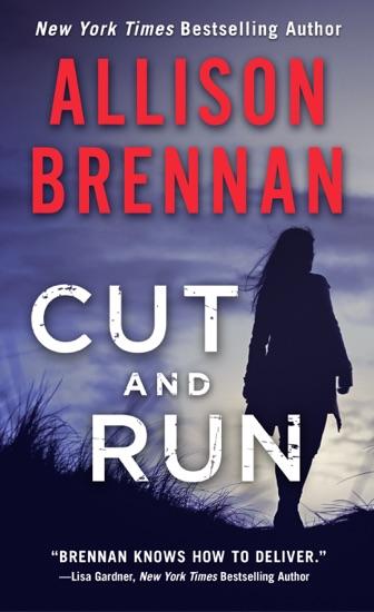 Cut and Run by Allison Brennan PDF Download