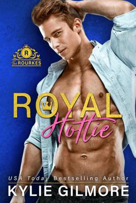 Royal Hottie - Kylie Gilmore
