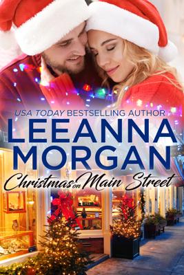 Christmas On Main Street: A Sweet Small Town Christmas Romance (Santa's Secret Helpers, Book 1) - Leeanna Morgan pdf download