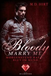 Bloody Marry Me 4: Morgenstund hat Blut im Mund - M. D. Hirt pdf download