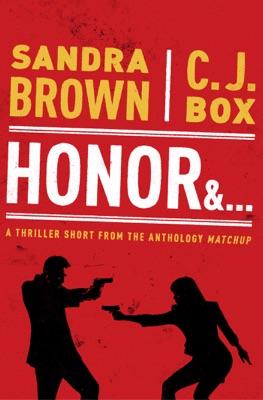 Honor & . . . - Sandra Brown & C. J. Box pdf download