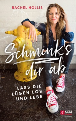 Schmink's dir ab - Rachel Hollis pdf download