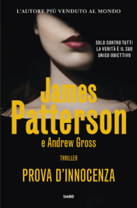 Prova d'innocenza - James Patterson & Andrew Gross pdf download