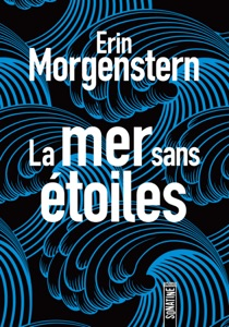 La Mer sans Etoiles - Erin Morgenstern pdf download