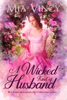 A Wicked Kind of Husband - Mia Vincy