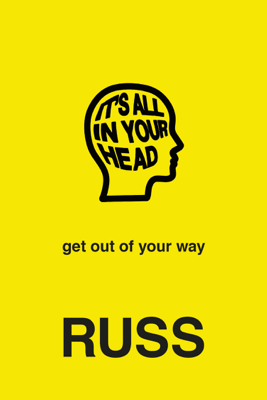 IT'S ALL IN YOUR HEAD - . Russ