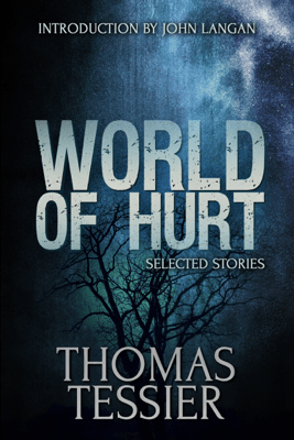 World of Hurt: Selected Stories - Thomas Tessier