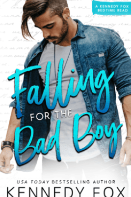 Falling for the Bad Boy - Kennedy Fox