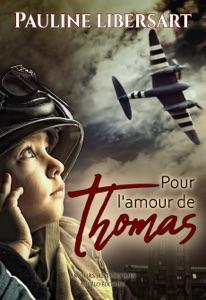 Pour l'amour de Thomas - Pauline Libersart pdf download
