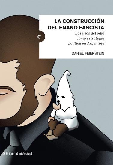 La construcción del enano fascista by Daniel Feierstein & Creusa Muñoz PDF Download