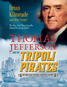 Thomas Jefferson and the Tripoli Pirates (Young Readers Adaptation) - Brian Kilmeade & Don Yaeger pdf download