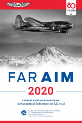 2020 FAR AIM - Federal Aviation Administration (FAA)