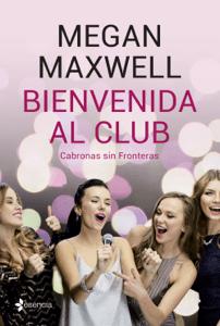 Bienvenida al club Cabronas sin Fronteras - Megan Maxwell pdf download