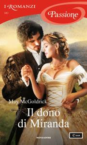 Il dono di Miranda (I Romanzi Passione) - May McGoldrick pdf download