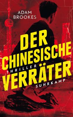 Der chinesische Verräter - Adam Brookes & Andreas Heckmann pdf download