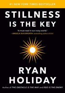 Stillness Is the Key - Ryan Holiday pdf download