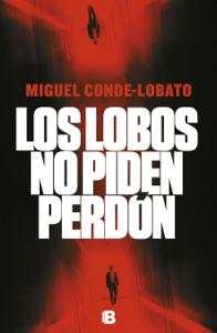 Los lobos no piden perdón - Miguel Conde-Lobato pdf download