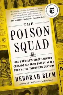 The Poison Squad - Deborah Blum