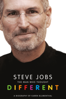 Steve Jobs: The Man Who Thought Different - Karen Blumenthal