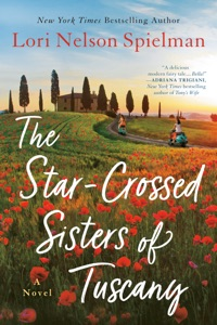 The Star-Crossed Sisters of Tuscany - Lori Nelson Spielman pdf download